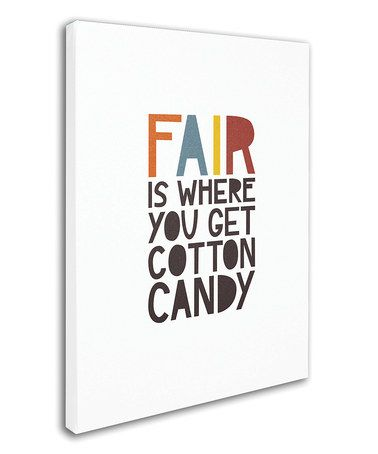 Fair is where you get cotton candy by Megan Romo on #zulily #ad *ha