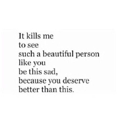 You deserve better Me Pinterest