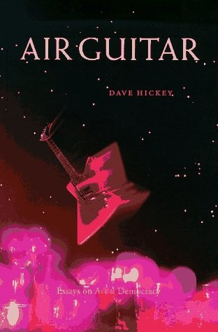 Dave hickey air guitar essay