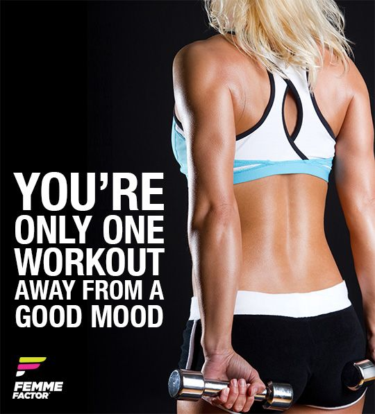You're only one workout away from a good mood. #BeBodyFit