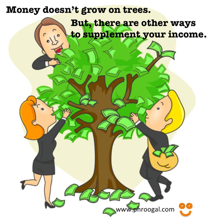 Money does not grow on trees... | Money-Making ideas