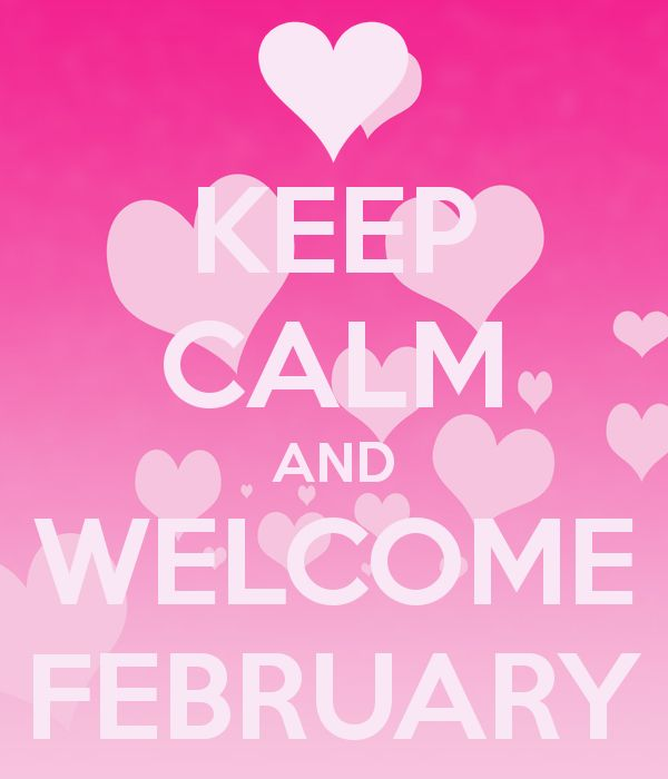 KEEP CALM AND WELCOME FEBRUARY
