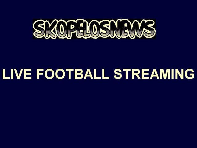ΔΕΙΤΕ ΖΩΝΤΑΝΑ ΞΑΝΘΗ-ΑΡΗΣ Live Streaming SKODA XANTHI-ARIS