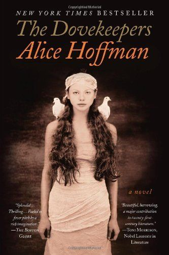 The Dovekeepers: A Novel by Alice Hoffman, http://www.amazon.com/dp/1451617488/ref=cm_sw_r_pi_dp_llcgqb065ZWP6