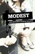 Modest: Men and Women Clothed in the Gospel:Amazon:Books