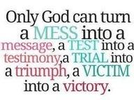 I got faith.