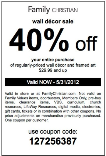 Family Christian Store: 40% off Printable Coupon - Take 40% off wall decor purchase through 5/31