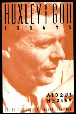 God: Essays on Mysticism, Religion, and Spirituality by Aldous Huxley ...