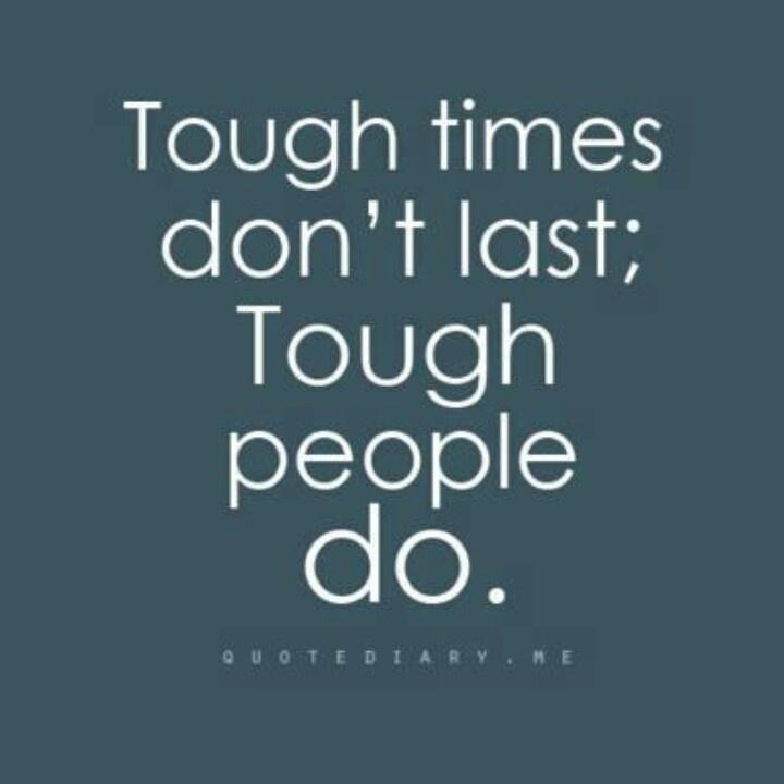 tough times dont last tough people do essay Motivational quotes,inspirational quotes, tough times don't last tough people  do.