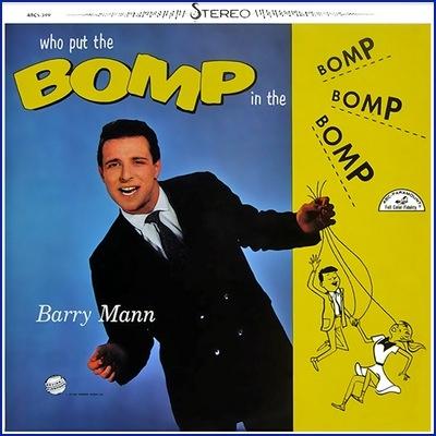 Barry Mann Who Put The Bomp