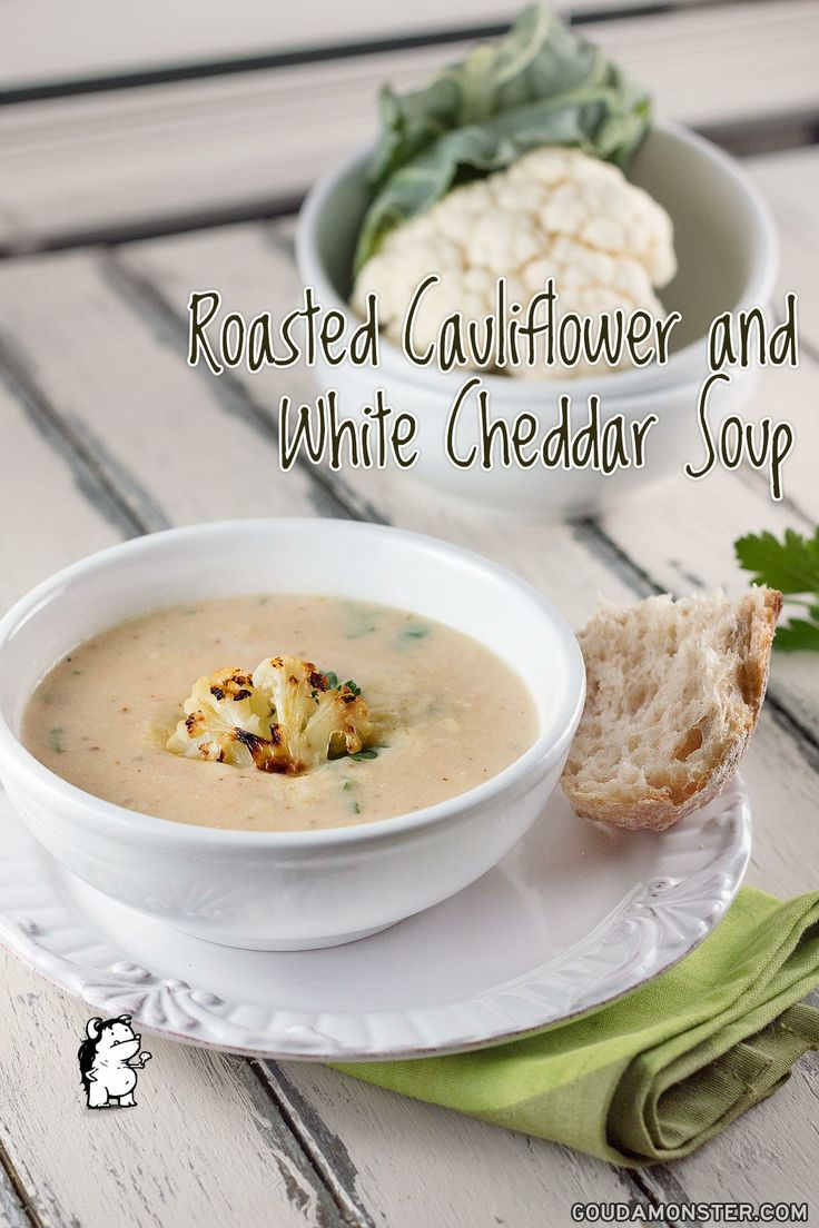 Roasted Cauliflower & White Cheddar Soup | Soup | Pinterest