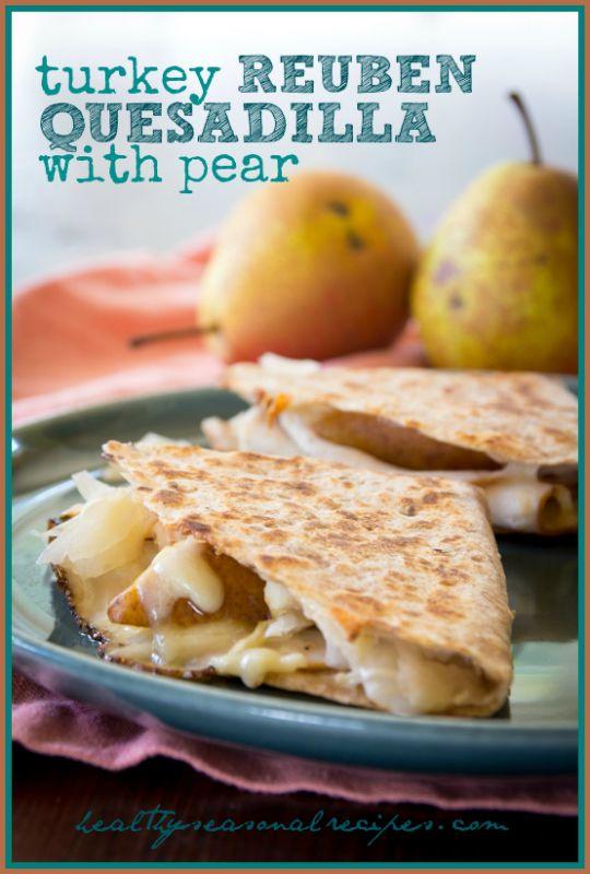 Turkey Reuben Quesadillas with Pear   Healthy Seasonal Recipes