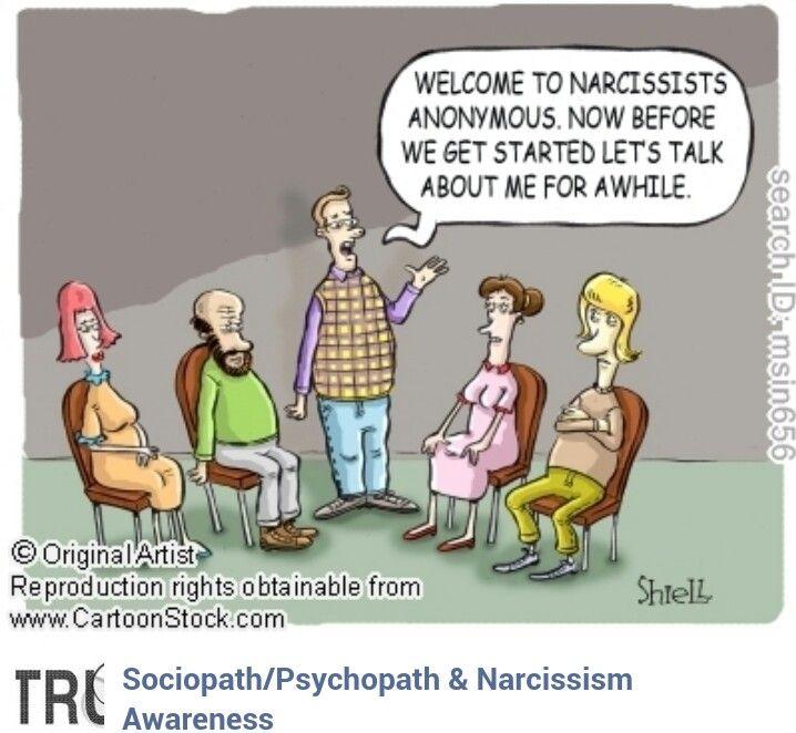 Narcissist...so true a...