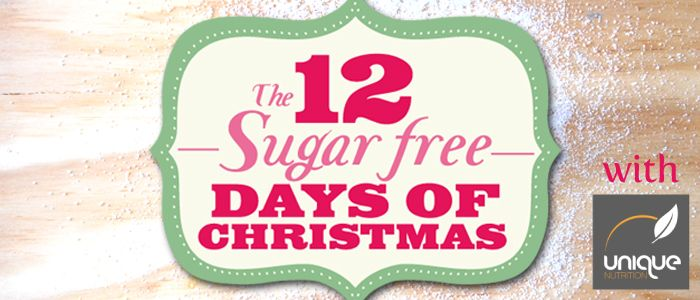 12 Sugar Free Days of Christmas – with Unique Nutrition