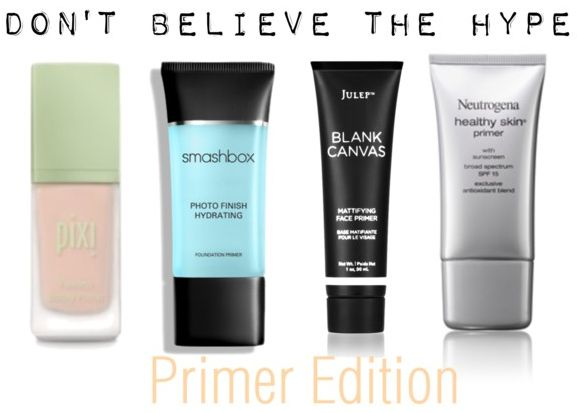 Don t believe the hype primer edition all things beauty pinterest