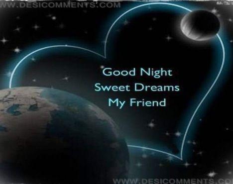 Good night! Sweet dreams my friends   Love!!!   Pinterest Goodnight Sweet Dreams My Love