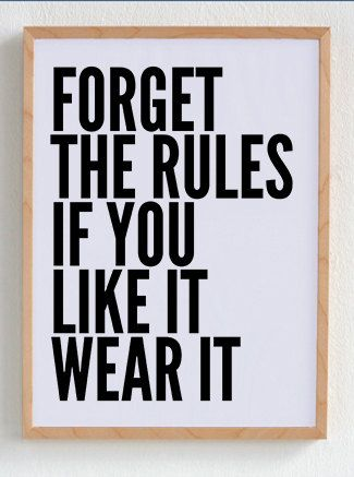 forget the rules if you like it wear it, quote poster print, Typography Posters, Home wall decor, Motto, graphic design, fashion