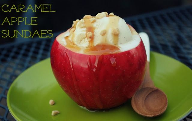 caramel apple sundaes (maybe with a sprinkle of sea salt as well, and ...