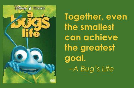 Bug's Life - Disney Movie Quotes