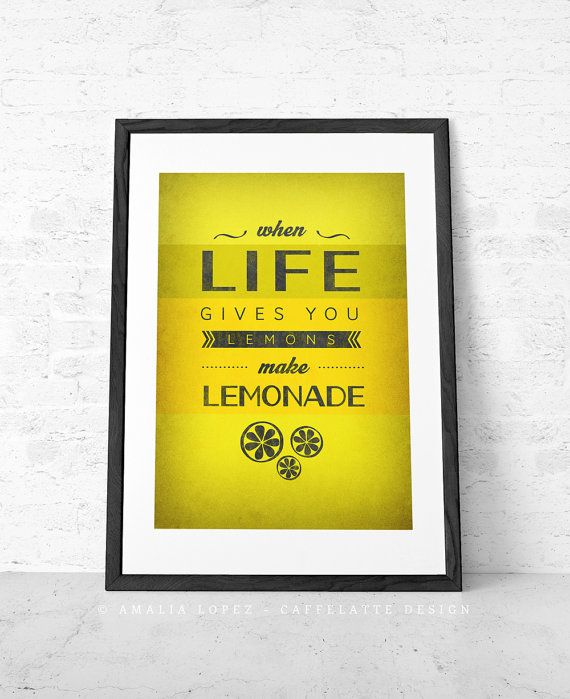 "Yellow print. Optimistic poster ""When life gives you lemons make lemonade"" by CaffeLatte Design"
