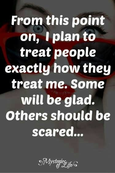 we should treat others the way we want to be treated How to be treated right: create only those relationships if you really want people to treat you right, if you want to end the abuse in your relationships and the disappointments in your.