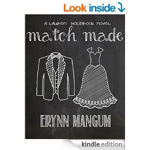 Match Made: a Lauren Holbrook novel, Book 4 (The Lauren Holbrook Series) - Kindle edition by Erynn Mangum. Religion & Spirituality Kindle eBooks @ Amazon.com.