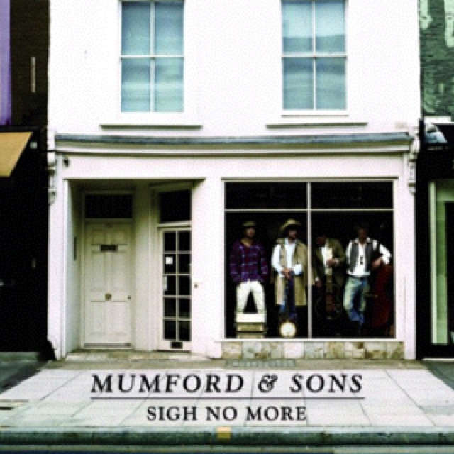 Sigh No More. | Mumford & Sons | Pinterest