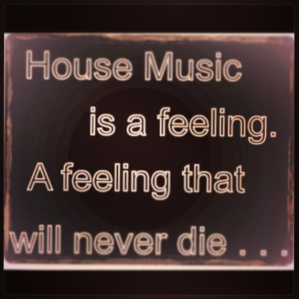 House music quotes quotesgram for What s deep house music