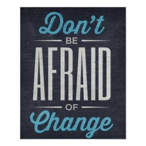 Dont Be Afraid Of Change Typography Quote