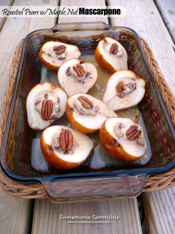 Roasted Pears with Maple Nut Mascarpone Filling ~ Sumptuous Spoonfuls ...