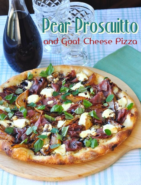 Caramelized Pear, Prosciutto and Goat Cheese Pizza - it's pizza night ...
