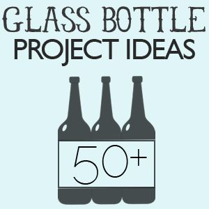 50+  Craft Ways to recycled glass bottles from Saved By Love Creations