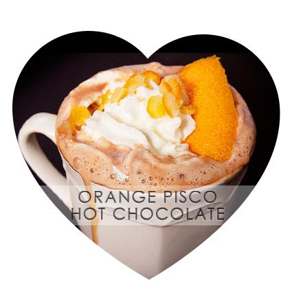 Orange Pisco Hot Chocolate | 4 Cocktails to Melt Your Heart this ...