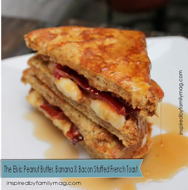 The Elvis Peanut Butter, Banana & Bacon French Toast Sandwich - My ...