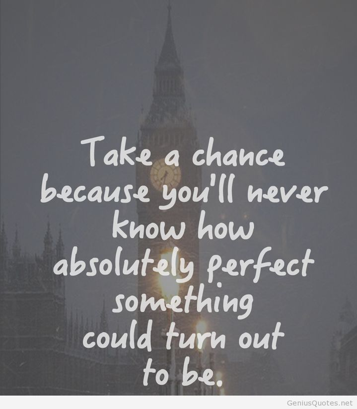 Take a chance hd quote photo 2014 | Quotes | Pinterest