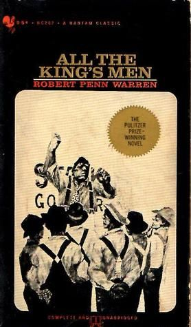 the haunting of the past in all the kings men by robert penn warren Long before donald trump, there was the homegrown demagoguery of robert  penn warren's willie stark all the king's men turns seventy this year, but.