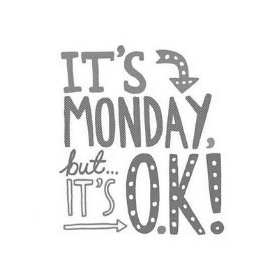 I love Monday's because they are my Friday! Yay Monday!