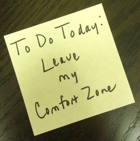 Good-bye Comfort Zone