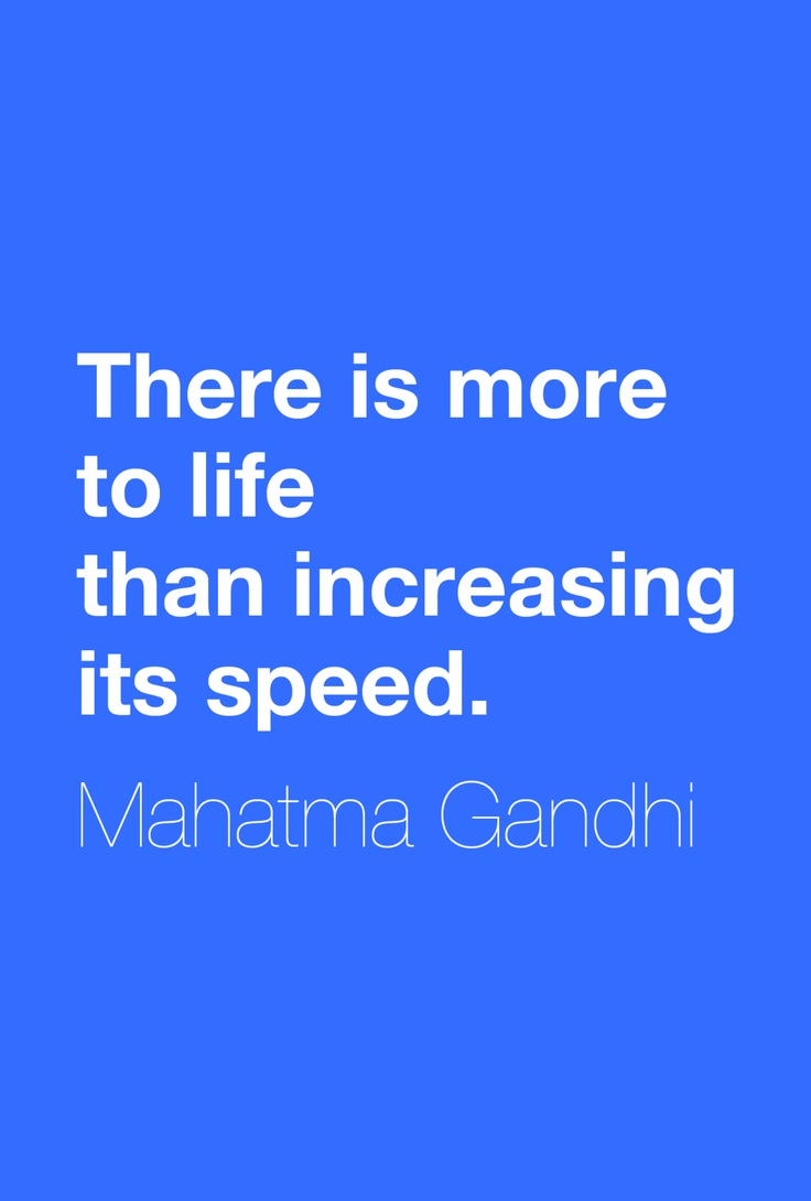 There is more to life than increasing its speed. by ...