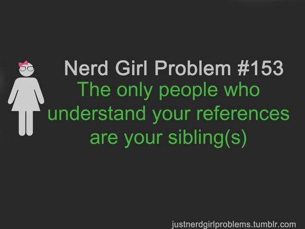 Nerd girl problems...