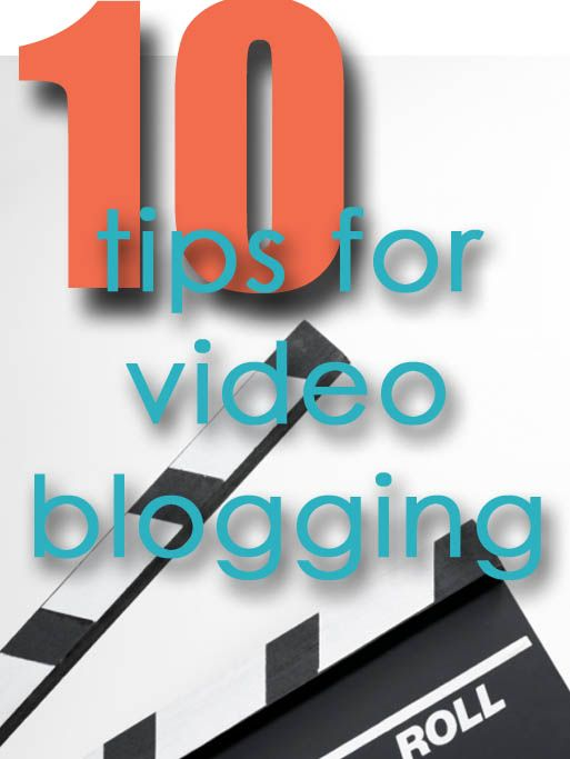 tips for video blogging