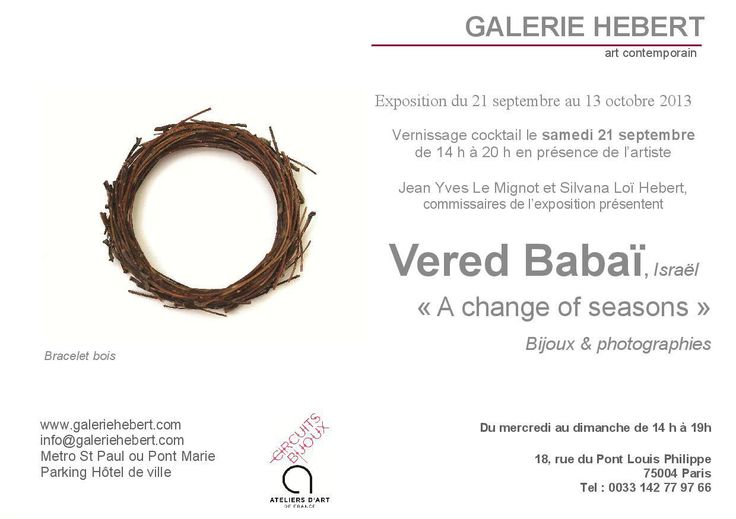"""A change of seasons"" exhibition will take place in Galerie Hebert, Paris, on September 21 The exhibition composed of objects and photos and will last until October 13  The Gallery address: 18 Pont Louis Phillippe st Wednesday-Sunday from 14:00-19:00  The exhibition is taking part of the 'Circuts Bijoux'"