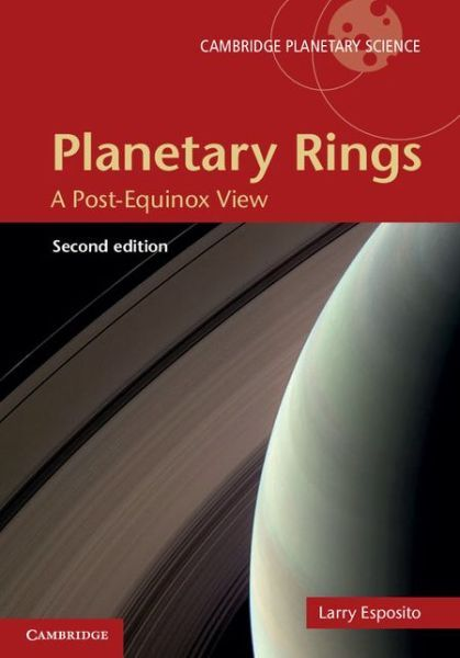 Planetary Rings A Post Equinox View 2 nd edition Cambridge Planetary Science