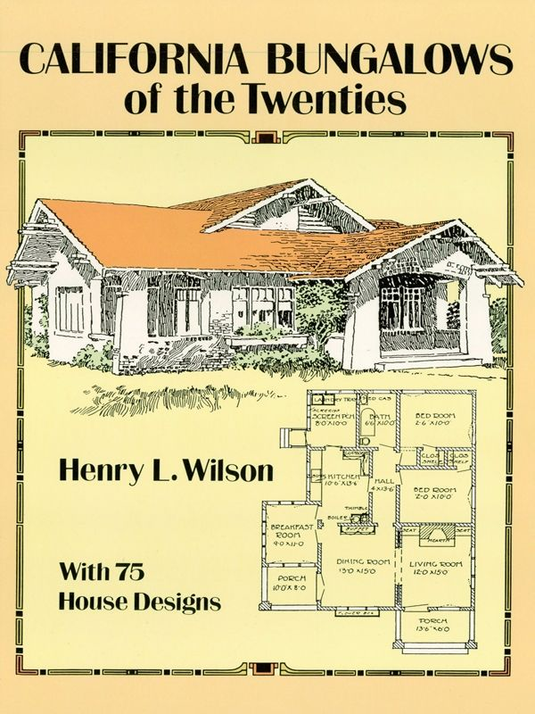 California bungalows of the twenties California bungalow floor plans