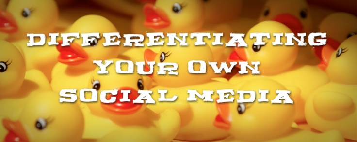 Differentiating Your Own Social Media