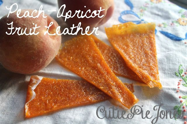 Cutie Pie Jones Blog: Peach-Apricot Fruit Leather | Try: Canning and ...