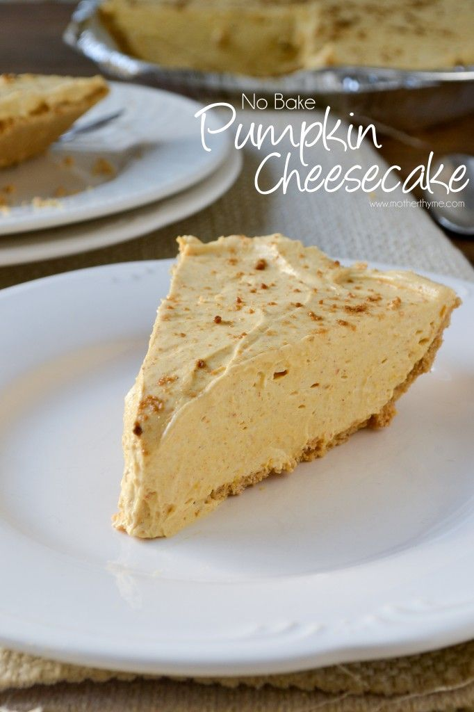 No-Bake Pumpkin Cheesecake - Use gluten free graham cracker crust OR ...