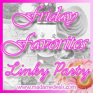 Join us in our Friday Favorites Linky Party 3/28/14-3/30/14 http://madamedeals.com/friday-favorites-linky-party-32814/ #inspireothers
