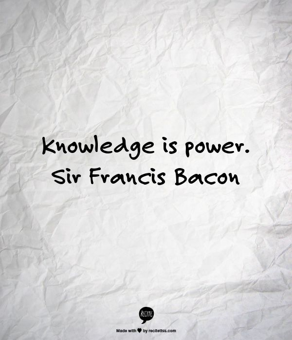 francis bacon knowledge is power essay Sir francis bacon sir francis bacon simpson showed the many attributes of bacon's reasoning for life revolving around knowledge bacon states knowledge is power we will write a custom essay sample on sir francis bacon or any similar topic only for you.