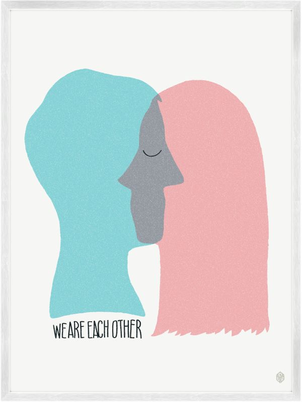 We Are Each Other Print